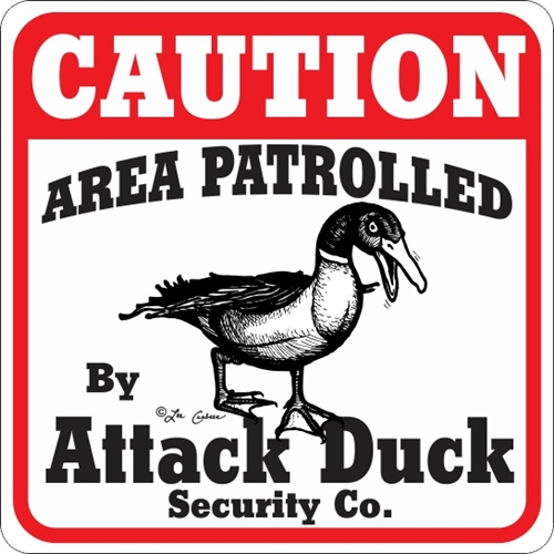 ATTACK DUCK SIGN NEW!