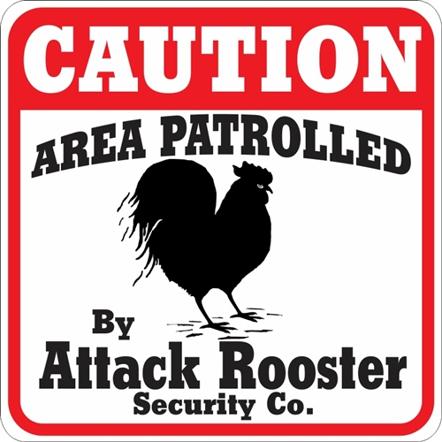 ATTACK ROOSTER SIGN !