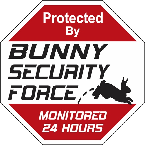 BUNNY SECURITY FORCE SIGN!