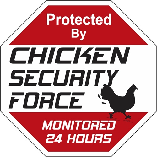 CHICKEN SECURITY FORCE !