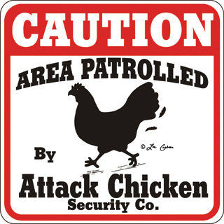 ATTACK CHICKEN SIGN New !
